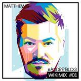 [Andre1blog]  Wiki Mix #01 // MATTHEW S