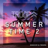 SUMMER TIME 2 MIXED BY DJ TROOPA