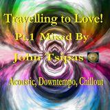 John Tsipas - Travelling to Love! Pt.1Mix