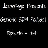 Generic EDM Podcast - Episode #4