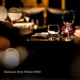 Hakkasan Deep Podcast #060