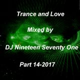 Trance and Love Mixed by DJ Nineteen Seventy One Part 14-2017