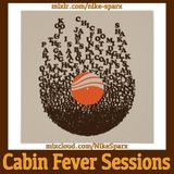 Cabin Fever Sessions 1