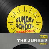 The Junkies - Sunday School Sessions - Episode 47