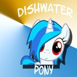 Brony Mixtape vol. 2 - DISHWATER PONY