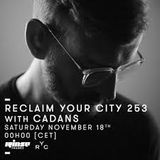Cadans - Live @ Reclaim Your City - Podcast#253 (18.11.2017)