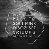 Back To Soul Funk Disco Set Vol. 5 - December 2015