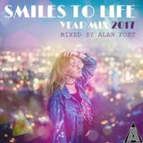 Smiles To Life Year Mix 2017 Pt. 1 (Mixed By Alan Fort)
