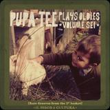 Pupa-Tee Plays Oldies Vol. Sei (Dec. 2014)