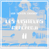Les Visiteurs du Mercredji #11 [LBA School Division]