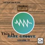 SoulNRnB's This is Rare Groove Part SEVENTEEN