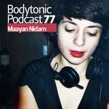 Bodytonic Podcast 077 : Maayan Nidam