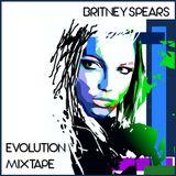 Britney Spears - Evolution MIXTAPE
