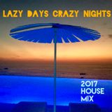 Lazy Days Crazy Nights
