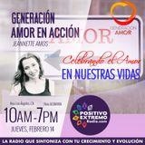GENERACION AMOR EN ACCION-02-14-19-CELEBRANDO EL AMOR EN NUESTRAS VIDAS