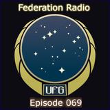 Federation Radio :: Episode 069
