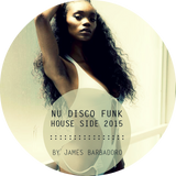 Nu Disco Funk | House Side 2015 |By James Barbadoro