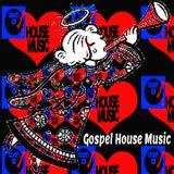 Gospel House Music `Praise Him