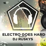 Electro Goes Hard! - mixed by DJ Ruskys