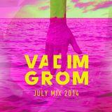 Vadim Grom July Mix 2014