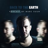 #017 Back To The Earth Podcast by Marc Suun