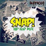 INTROCUT - SNAP! Hip Hop Mix