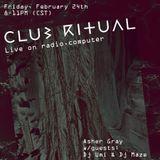 Club Ritual Radio 003 Asher Gray w/Dj Umi & Dj Maze