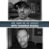 558: God, Grant Me the Serenity... (With Thaddeus Russell)
