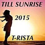 T-risTa  Till Sunrise 2015 Essential Summer Dj Set