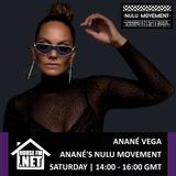 Anane Vega - Ananes Nulu Movement 05 OCT 2019