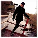 Northern Angel - Under the same sky... U & I (#chillout #trance)