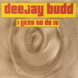 DeeJayBudd - I Likes To Do It