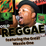 Oslo Reggae Show 13th March - with the Great Wassie One in outerview