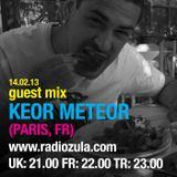 "Guest Mix by Keor Meteor (Paris, FR) ""Beats from Planet Zula"" 14.02.13 @ Radio Zula"
