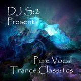 DJ S:2 - Pure Vocal Trance Class:1cs