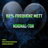 82% FREQUENZ METT
