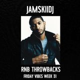 JAMSKIIDJ - FRIDAY VIBES WEEK 31 | RNB THROWBACKS | FOLLOW @JAMSKIIDJ - INSTAGRAM | Sept 2018