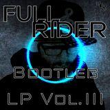 FullRider - Bootleg LP Vol. 3 (Promo Mix)