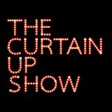 The Curtain Up Show - 13th March 2015