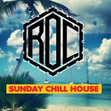 ROC's SUNDAY CHILL HOUSE MIX #Issue No.17