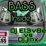 Dj El3v8e Vs Dj Jinx - Bass Inside ( bass house session)