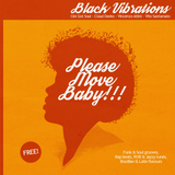 Black Vibrations - Please Move Baby!!!