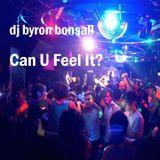 DJ Byron Bonsall - Can U Feel It?