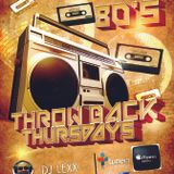 Throwback Thursdays The 80s with DJ Lexx 11-3-16
