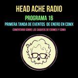 Head Ache Radio: Programa 16 - Primera tanda de eventos de enero y comentario sobre saqueos en Mx