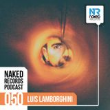 Naked Records Podcast 050 mixed by LUIS LAMBORGHINI