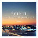 Deep House Journeys - Beirut (Deep house 2019 mixed by Hans Dames)