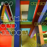 I Am....Old Skool #02