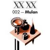 XX XX Podcast 002 - MULAN