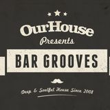 Our House - Bar Grooves vol 5